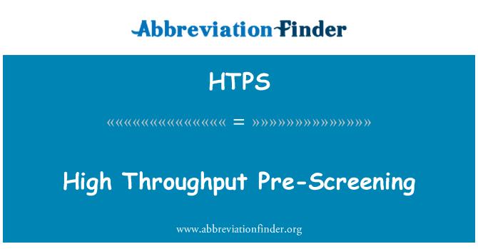 HTPS: High Throughput Pre-Screening