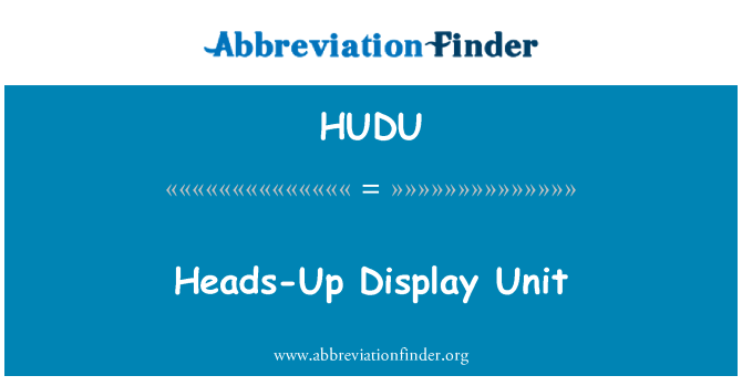 HUDU: Heads-Up Display Unit