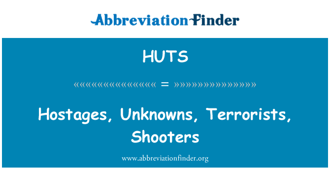HUTS: Hostages, Unknowns, Terrorists, Shooters