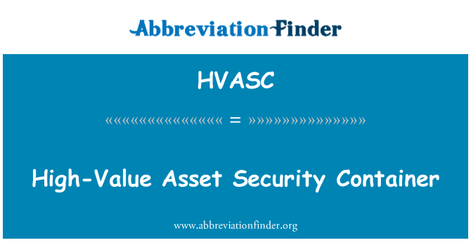HVASC: High-Value Asset Security Container