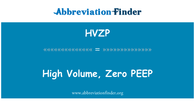 HVZP: High Volume, Zero PEEP