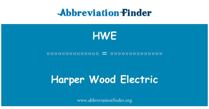 HWE: Harper ahşap elektrik