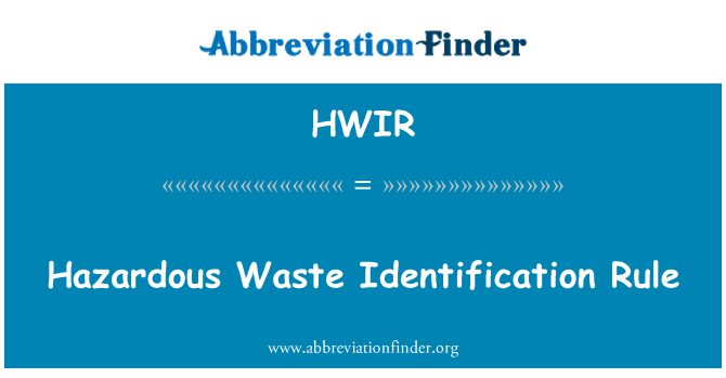 HWIR: Hazardous Waste Identification Rule