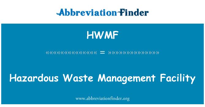 HWMF: Hazardous Waste Management Facility