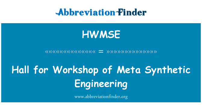 HWMSE: Hall for Workshop of Meta Synthetic Engineering