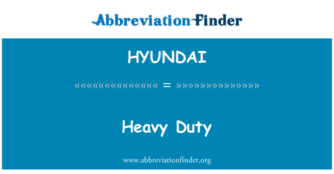 HYUNDAI: Heavy Duty