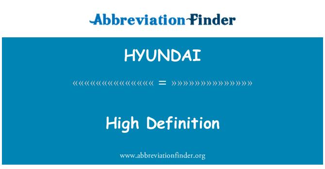 HYUNDAI: Alta definición
