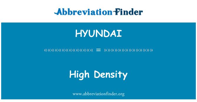 HYUNDAI: De alta densidad