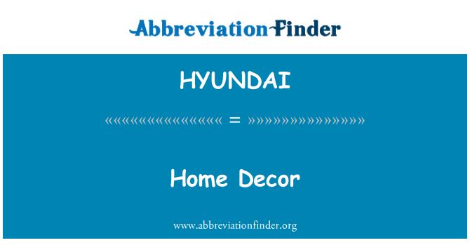 HYUNDAI: Decoración para el hogar