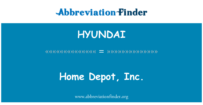 HYUNDAI: Home Depot, Inc.