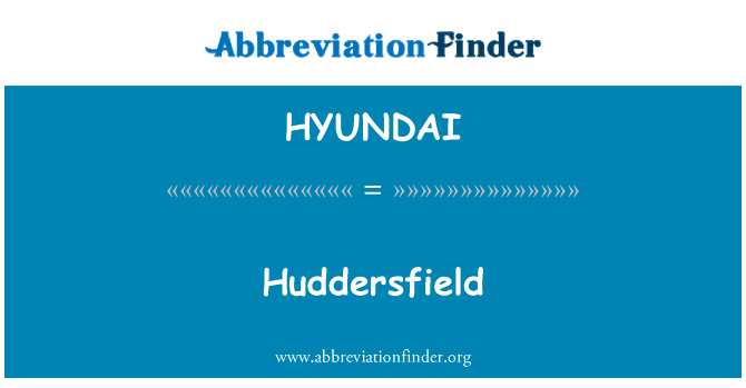 HYUNDAI: Huddersfield