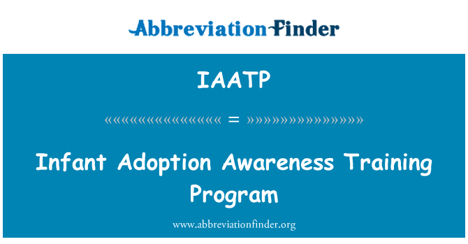 IAATP: Programa de formación de conciencia de adopción infantil