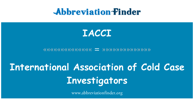 IACCI: International Association of Cold Case Investigators