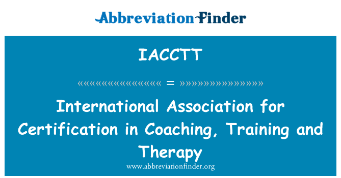IACCTT: International Association for Certification in Coaching, Training and Therapy