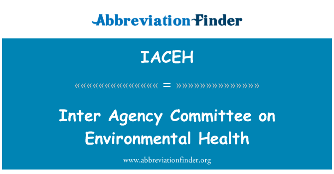 IACEH: Inter Agency Committee on Environmental Health