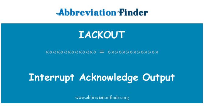 IACKOUT: Interrupt Acknowledge Output