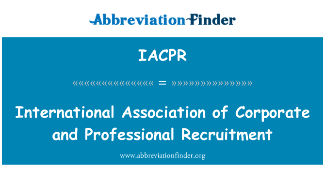 IACPR: International Association of Corporate and Professional Recruitment