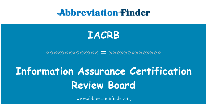 IACRB: Information Assurance Certification Review Board
