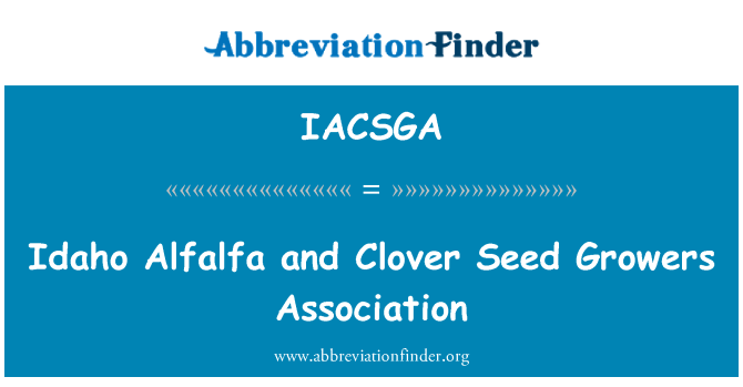 IACSGA: Idaho Alfalfa and Clover Seed Growers Association