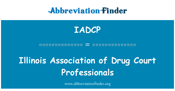 IADCP: Illinois Association of Drug Court Professionals