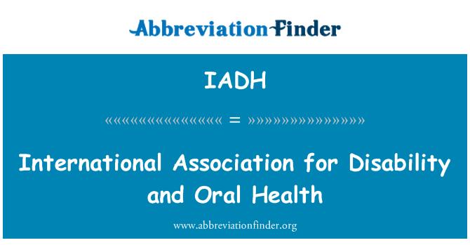 IADH: International Association for Disability and Oral Health
