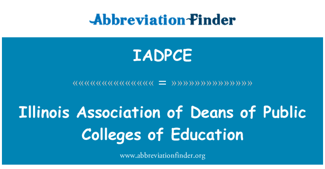 IADPCE: Illinois Association of Deans of Public Colleges of Education