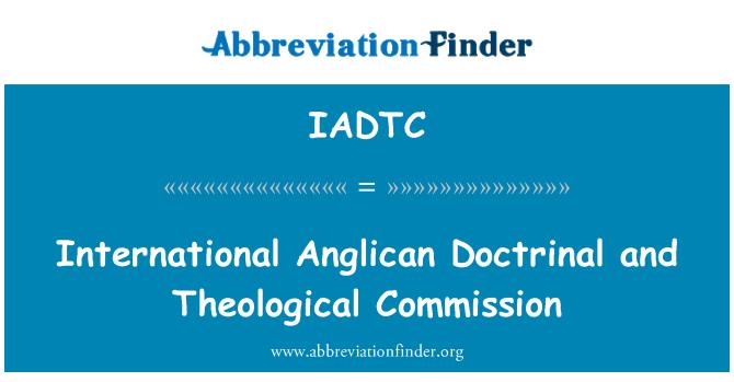 IADTC: International Anglican Doctrinal and Theological Commission