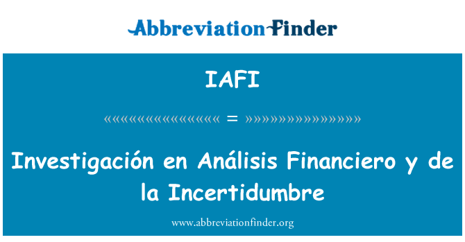 IAFI: Investigación en Análisis Financiero y de la Incertidumbre