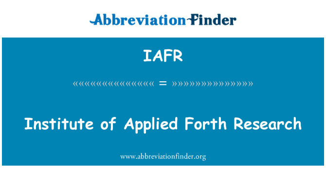 IAFR: Institute of Applied Forth Research