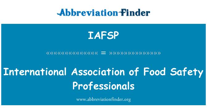 IAFSP: International Association of Food Safety Professionals