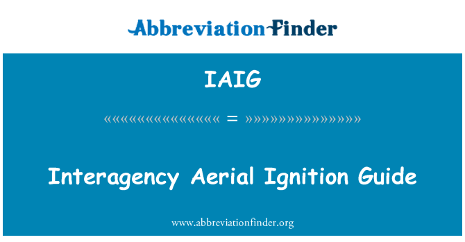 IAIG: Interagency Aerial Ignition Guide