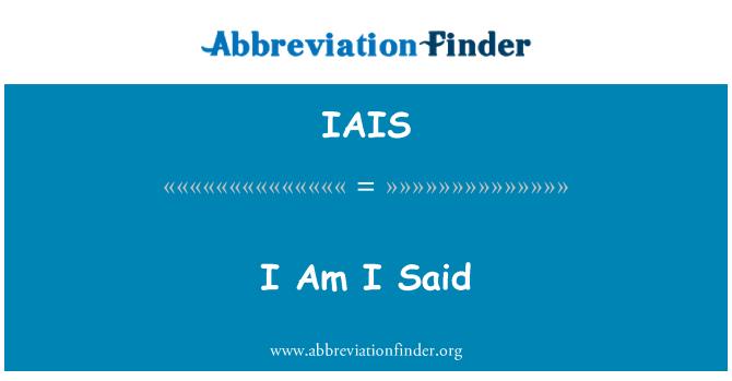 IAIS: Ben olduğumu söyledi