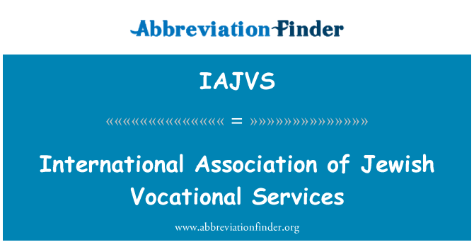 IAJVS: International Association of Jewish Vocational Services