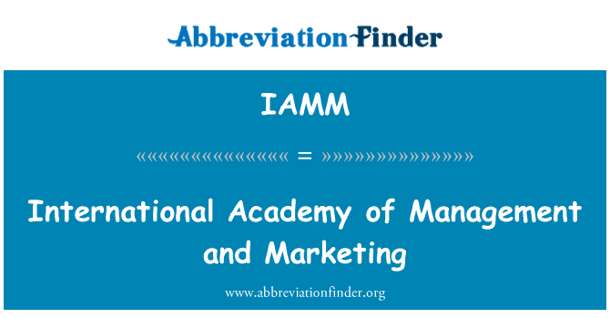 IAMM: International Academy of Management and Marketing