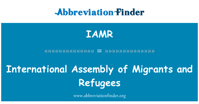 IAMR: International Assembly of Migrants and Refugees