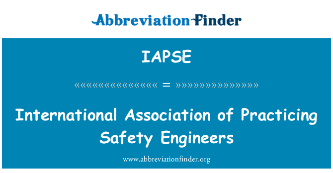 IAPSE: International Association of Practicing Safety Engineers