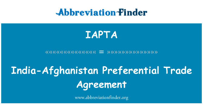 IAPTA: India-Afghanistan Preferential Trade Agreement