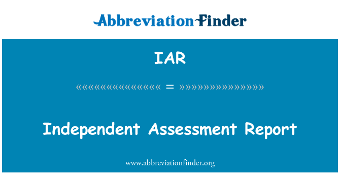 IAR: Independent Assessment Report