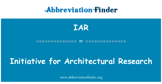 IAR: Initiative for Architectural Research