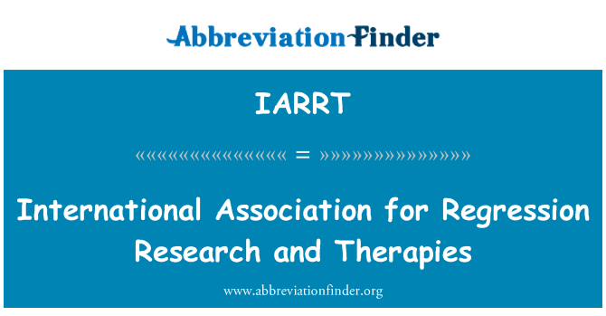 IARRT: International Association for Regression Research and Therapies