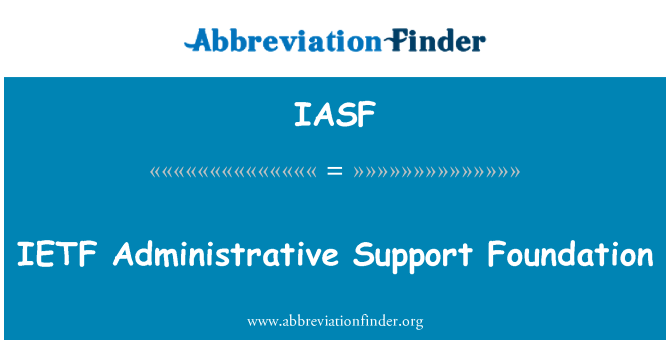 IASF: IETF Administrative Support Foundation