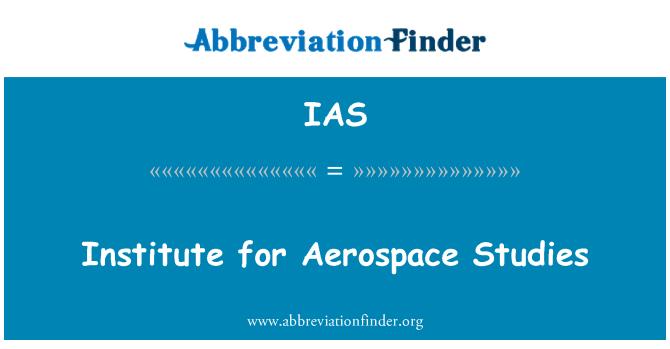 IAS: Institute for Aerospace Studies