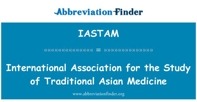 IASTAM: International Association for the Study of Traditional Asian Medicine