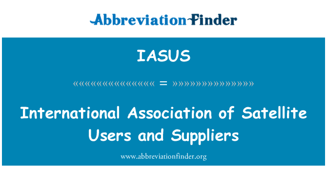 IASUS: International Association of Satellite Users and Suppliers