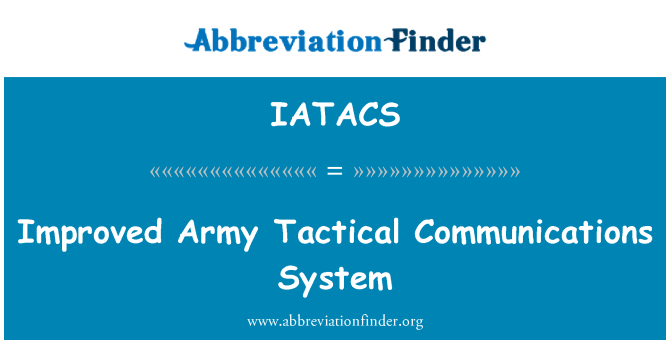 IATACS: Improved Army Tactical Communications System