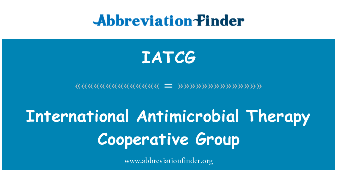 IATCG: International Antimicrobial Therapy Cooperative Group