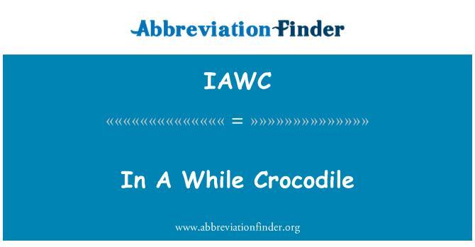 IAWC: In A While Crocodile
