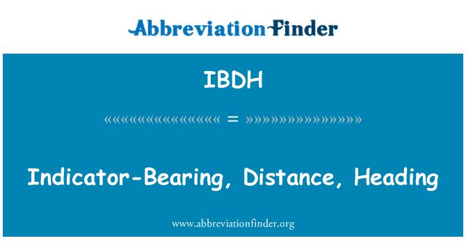 IBDH: Indicator-Bearing, Distance, Heading