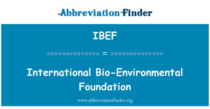 IBEF: International Bio-Environmental Foundation
