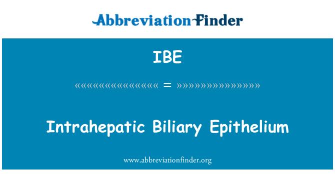 IBE: Intrahepatic Biliary Epithelium